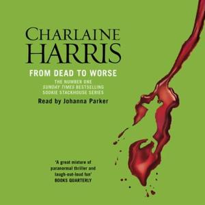 From Dead to Worse (lydbok) av Charlaine Harr