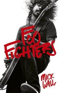Foo Fighters (ebok) av Mick Wall