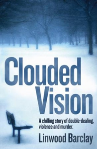 Clouded Vision (ebok) av Linwood Barclay