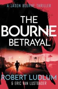 Robert Ludlum's The Bourne Betrayal (ebok) av