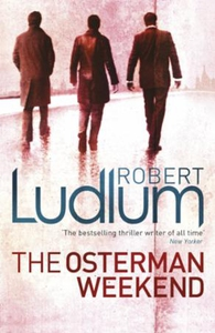 The Osterman Weekend (ebok) av Robert Ludlum