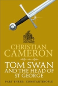 Tom Swan and the Head of St George Part Three: Constantinople