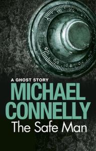 The Safe Man (ebok) av Michael Connelly