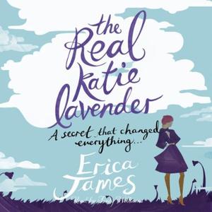 The Real Katie Lavender (lydbok) av Erica Jam
