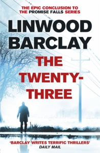 The Twenty-Three (ebok) av Linwood Barclay