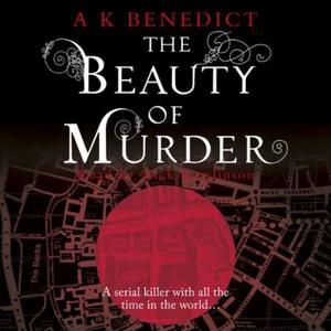 The Beauty of Murder (lydbok) av A K Benedict