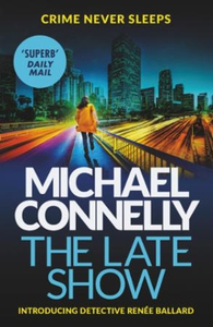 The late show (ebok) av Michael Connelly
