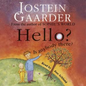 Hello? Is Anybody There? (lydbok) av Jostein