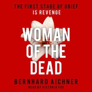 Woman of the Dead (lydbok) av Bernhard Aichne