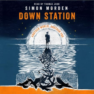Down Station (lydbok) av Simon Morden, Ukjent