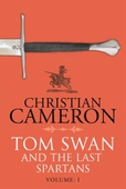 Tom Swan and the Last Spartans: Part One