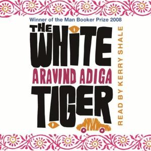 The White Tiger (lydbok) av Aravind Adiga