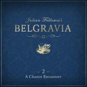 Julian Fellowes's Belgravia Episode 2: A Chance Encounter