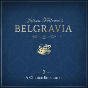 Julian Fellowes's Belgravia Episode 2: A Chan