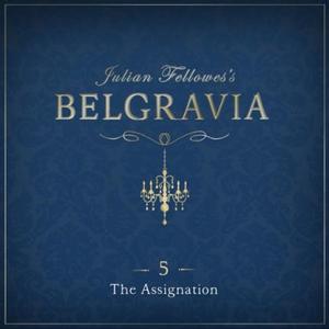 Julian Fellowes's Belgravia Episode 5: The As