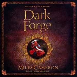 Dark Forge (lydbok) av Miles Cameron
