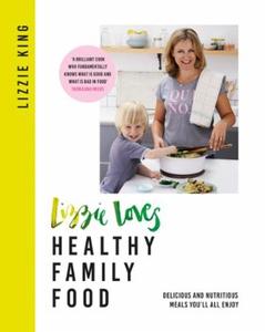 Lizzie Loves Healthy Family Food (ebok) av Li