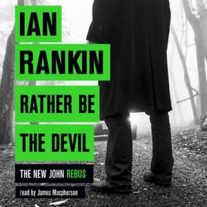 Rather Be the Devil (lydbok) av Ian Rankin