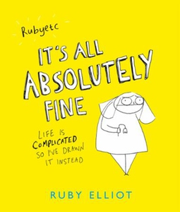It's All Absolutely Fine (ebok) av Ruby Ellio