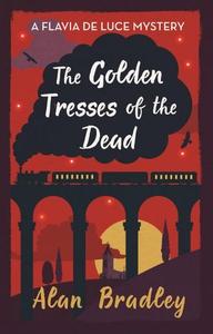 The Golden Tresses of the Dead (ebok) av Alan