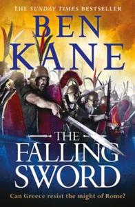 The Falling Sword (ebok) av Ben Kane