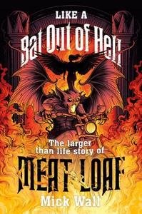 Like a Bat Out of Hell (ebok) av Mick Wall