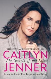 The secrets of my life (ebok) av Caitlyn Jenn