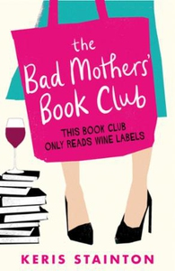 The Bad Mothers' Book Club (ebok) av Keris St