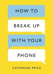 How to Break Up With Your Phone (ebok) av Cat