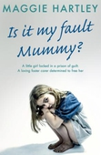 Is It My Fault, Mummy?