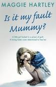 Is It My Fault, Mummy?