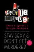 Stay Sexy and Don't Get Murdered
