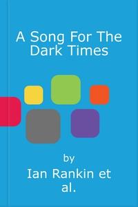 A Song For The Dark Times (lydbok) av Ian Ran