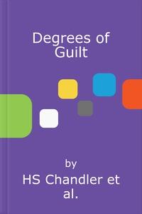 Degrees of Guilt (lydbok) av HS Chandler, Hel