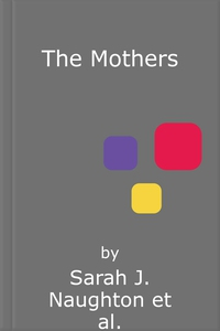 The Mothers (lydbok) av Sarah J. Naughton
