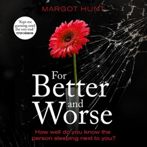 For Better and Worse (lydbok) av Margot Hunt