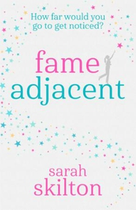Fame Adjacent (ebok) av Sarah Skilton