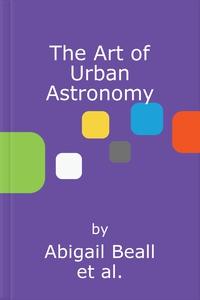 The Art of Urban Astronomy (lydbok) av Abigai