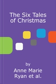 The Six Tales of Christmas