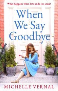 When We Say Goodbye (ebok) av Michelle Vernal