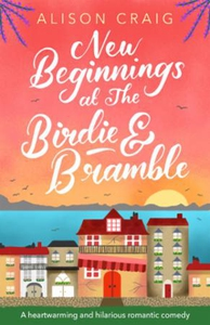 New Beginnings at The Birdie and Bramble (ebo