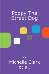 Poppy The Street Dog (lydbok) av Michelle Cla