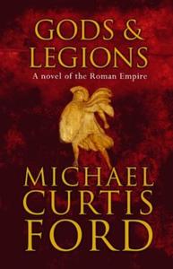 Gods & Legions (ebok) av Michael Curtis Ford