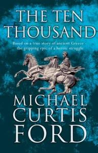The Ten Thousand (ebok) av Michael Curtis For