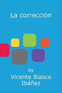La corrección (e-bok) av Vicente Blasco Ibáñez
