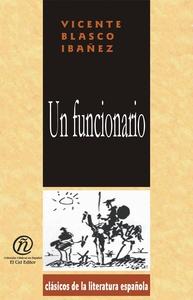 Un funcionario (e-bok) av Vicente Blasco Ibáñez