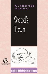 Woods town (e-bok) av Alphonse Daudet