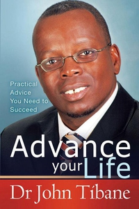 Advance your life (e-bok) av Dr John Tibane, Jo