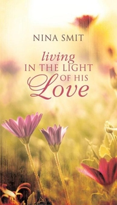 Living in the Light of His Love (e-bok) av Nina