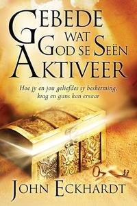 Gebede Wat God Se Seen Aktiveer (e-bok) av John